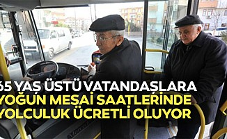 65 yaş üstü vatandaşlara yoğun mesai saatlerinde yolculuk ücretli oluyor