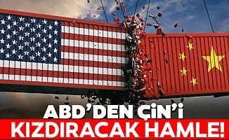 ABD'den Çin'i kızdıracak hamle!
