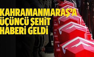 Kahramanmaraş'a 3. şehit haberi geldi