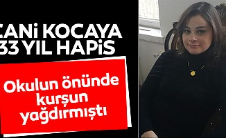 Kahramanmaraş'ta cani kocaya 33 yıl hapis