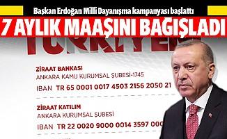 Başkan Erdoğan: 7 aylık maaşımı bağışlıyorum