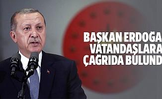 Başkan Erdoğan Vatandaşlara Çağrıda Bulundu