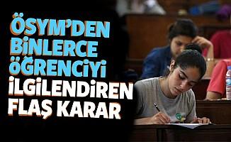ÖSYM'den milyonlarca öğrenciyi ilgilendiren sınav kararı