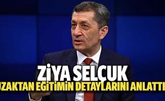 Ziya Selçuk, uzaktan eğitimin detaylarını anlattı!