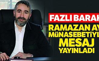 Fazlı Barak, Ramazan ayı münasebetiyle mesaj yayınladı