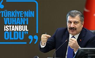 """""""Türkiye'nin Vuhan'ı İstanbul oldu"""""""