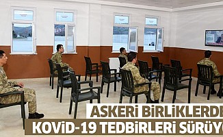 Askeri Birliklerdeki Kovid-19 Tedbirleri Sürüyor
