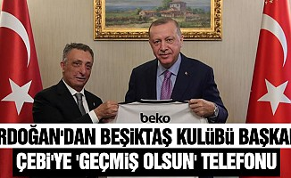 Cumhurbaşkanı Erdoğan'dan Beşiktaş Kulübü Başkanı Çebi'ye 'geçmiş olsun' telefonu