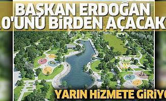 Başkan Erdoğan 10'unu birden açacak! Yarın hizmete giriyor