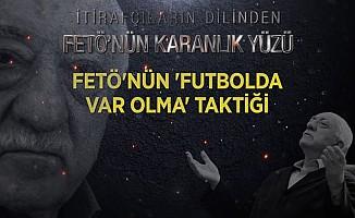 FETÖ'nün 'futbolda var olma' taktiği