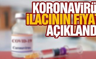 Koronavirüs ilacının fiyatı açıklandı