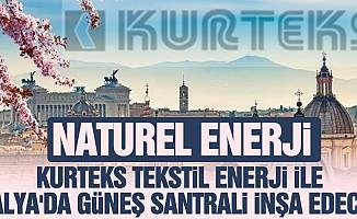 Naturel Enerji, KURTEKS Tekstil Enerji ile İtalya'da güneş santrali inşa edecek