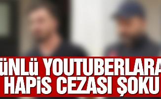 Ünlü Youtuberlara Hapis Cezası Şoku
