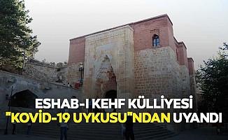 "Eshab-I Kehf Külliyesi ""Kovid-19 Uykusu""ndan Uyandı"