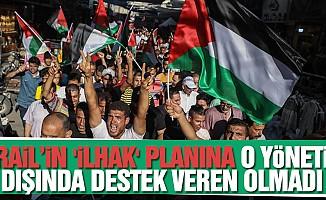 İsrail'in 'ilhak' planına o yönetim dışında destek veren olmadı