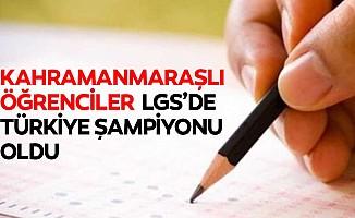 Kahramanmaraşlı öğrenciler LGS'de Türkiye şampiyonu oldu