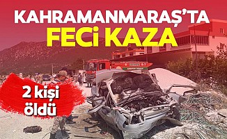 Kahramanmaraş'ta feci kaza, 2 ölü var