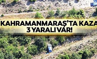 Kahramanmaraş'ta kaza! 3 yaralı var