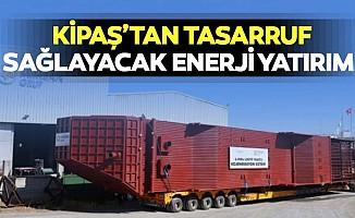 Kipaş'tan tasarruf sağlayacak enerji yatırımı