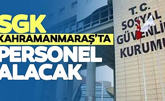 SGK Kahramanmaraş'ta personel alacak