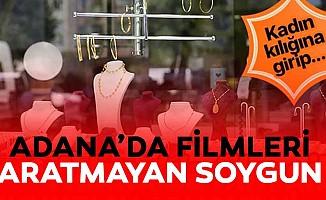 Adana'da film gibi kuyumcu soygunu! Kadın kılığına girip...