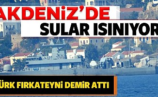 Akdeniz'de hareketlilik!