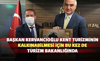 Başkan Kervancıoğlu Kent Turizminin Kalkınabilmesi İçin Bu Kez De Turizm Bakanlığında