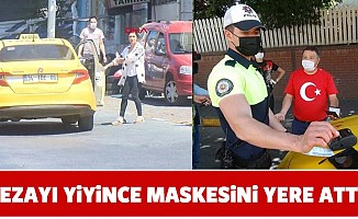 Ceza yiyince maskeyi yere atıp taksiye bindi...