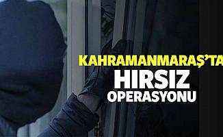 Kahramanmaraş'ta Hırsız Operasyonu