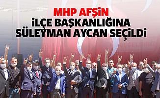 Mhp Afşin İlçe Başkanlığına Süleyman Aycan Seçildi