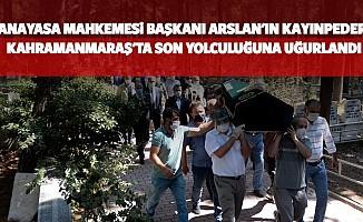 Anayasa Mahkemesi Başkanı Arslan'ın Kayınpederi Kahramanmaraş'ta Son Yolculuğuna Uğurlandı