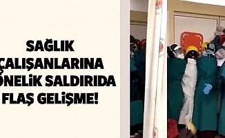 Ankara'da sağlık çalışanlarına yönelik saldırıda flaş gelişme!