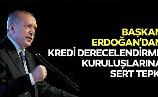 Başkan Erdoğan'dan kredi derecelendirme kuruluşlarına sert tepki