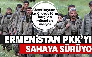 Ermenistan PKK'yı sahaya sürdü!