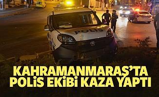 Kahramanmaraş'ta polis ekibi kaza yaptı