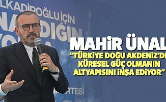 """Mahir ünal: """"Türkiye doğu akdeniz'de küresel güç olmanın altyapısını inşa ediyor"""""""