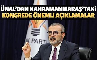 Ünal'dan Kahramanmaraş'taki kongrede önemli açıklamalar