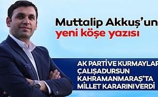 Ak Parti ve Kurmayları çalışadursun Kahramanmaraş'ta millet kararını verdi
