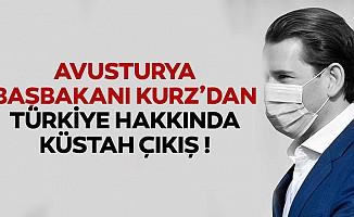 Avusturya başbakanı Kurz'dan Türkiye hakkında küstah çıkış ve tehdit!