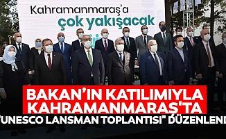 """Bakan'ın katılımıyla Kahramanmaraş'ta """"Unesco lansman toplantısı"""" düzenlendi"""