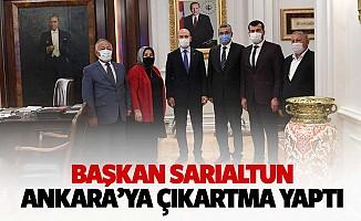 Başkan Sarıaltun Ankara'ya çıkartma yaptı