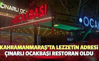 Kahramanmaraş'ta lezzetin adresi Çınarlı Ocakbaşı Restoran oldu