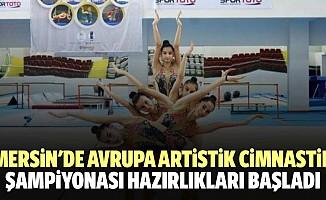 Mersin'de avrupa artistik cimnastik şampiyonası hazırlıkları başladı