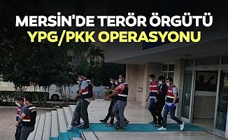 Mersin'de terör örgütü ypg/pkk operasyonu