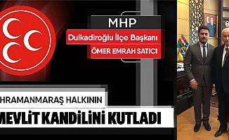MHP Dulkadiroğlu İlçe Başkanı Ömer Emrah Satıcı'dan kandil mesajı