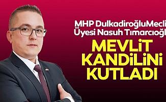 MHP Dulkadiroğlu Meclis Üyesi Nasuh Tımarcıoğlu'dan kandil mesajı