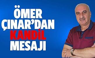 Ömer Çınar'dan Mevlid Kandili mesajı