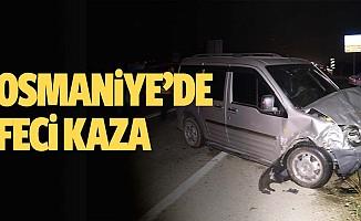 Osmaniye'de feci kaza