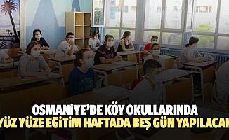 Osmaniye'de köy okullarında yüz yüze eğitim haftada 5 gün yapılacak
