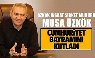 Özkök İnşaat Yönetim Kurulu Başkanı Musa Özkök Cumhuriyet Bayramını kutladı